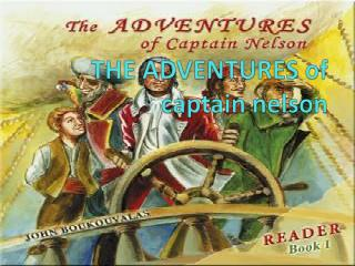 ΤΗΕ  ADVENTURES of captain nelson