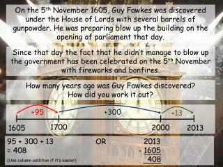 How many years ago was Guy Fawkes discovered?  How did you work it out?