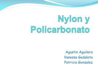 Nylon y  Policarbonato