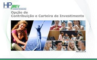 Op��o de Contribui��o e Carteira de Investimento
