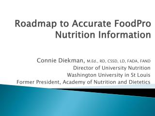 Roadmap  to Accurate FoodPro  Nutrition Information