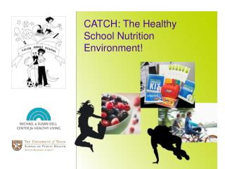 CATCH: The Healthy School Nutrition Environment!