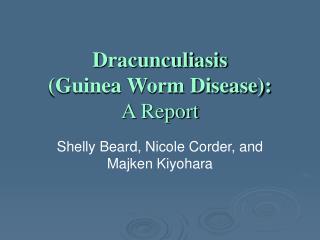 Dracunculiasis Guinea Worm Disease: A Report