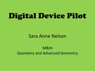 Digital Device Pilot Sara Anne  Nelson MBJH Geometry and Advanced Geometry