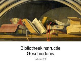 Bibliotheekinstructie Geschiedenis september 2013
