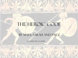 The Heroic Code