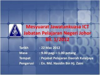 Mesyuarat Jawatankuasa ICT Jabatan Pelajaran Negeri Johor Bil. 1/2012