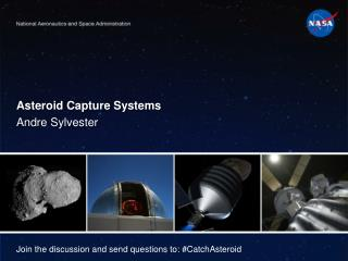 Asteroid Capture Systems Andre  Sylvester