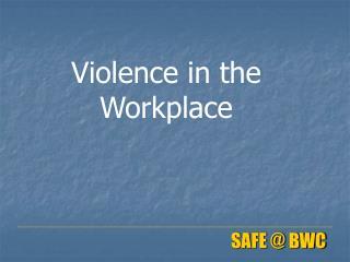 SAFE  BWC