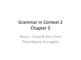 Grammar in Context 2 Chapter 5