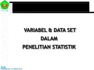VARIABEL & DATA SET  DALAM  PENELITIAN STATISTIK