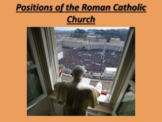 Positions of the Roman Catholic Church