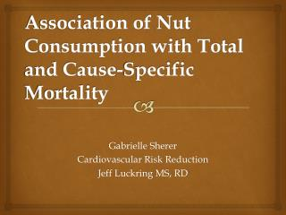 Association of Nut Consumption with Total and Cause-Specific Mortality