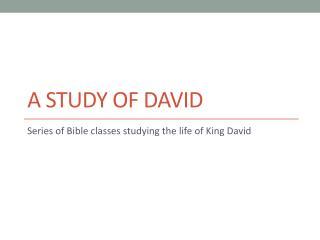 A Study of David