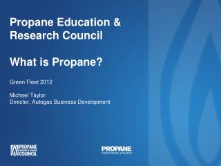 Propane Education & Research Council   What is Propane?