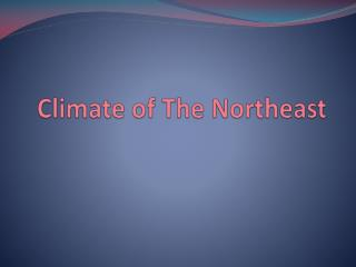 Climate of The Northeast
