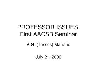 PROFESSOR  ISSUES: First AACSB Seminar