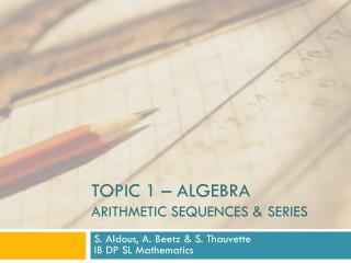 Topic 1 – algebra arithmetic sequences & series
