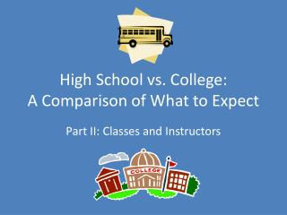 High School vs. College:  A Comparison of What to Expect