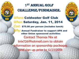 1 st  Annual Golf Challenge/Fundraiser .