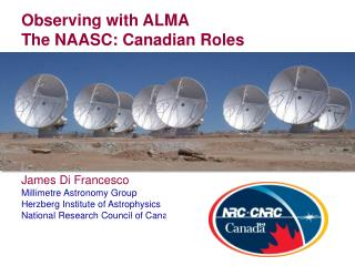 Observing with ALMA The NAASC: Canadian Roles