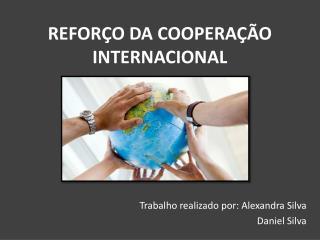 REFOR�O DA COOPERA��O INTERNACIONAL