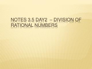 Notes 3.5 Day2  – Division of rational numbers