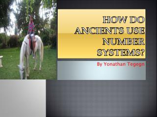 How do ancients use  number  systems?