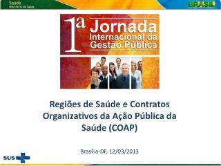 Regiões de Saúde e Contratos Organizativos da Ação Pública da Saúde (COAP)