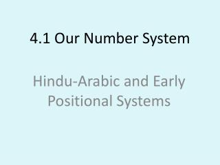 4.1 Our Number System