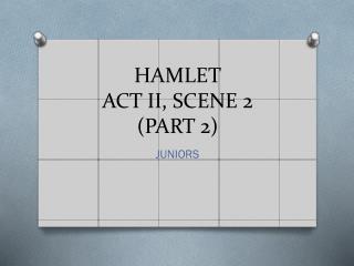 HAMLET ACT II, SCENE 2 (PART 2)