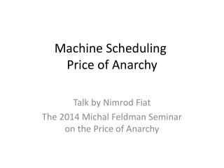 Machine Scheduling  Price of Anarchy