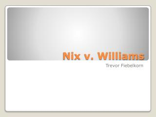 Nix v. Williams