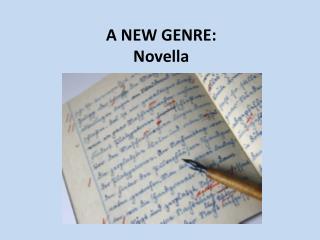A NEW GENRE: Novella