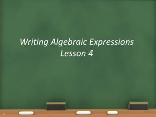 Writing Algebraic Expressions Lesson  4