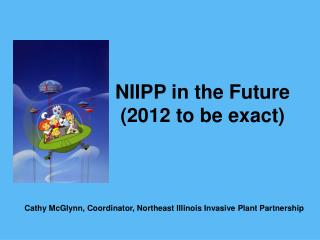 NIIPP in the Future (2012 to be exact)