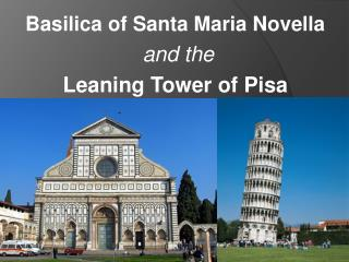 Basilica of Santa Maria Novella and the  Leaning Tower of Pisa