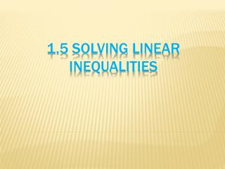 1.5  Solving Linear Inequalities