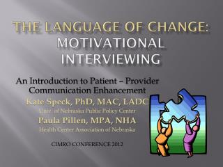 THE LANGUAGE OF CHANGE:  MOTIVATIONAL INTERVIEWING