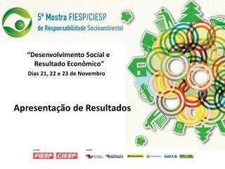 """""""Desenvolvimento Social e  Resultado Econômico"""""""