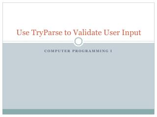 Use  TryParse  to Validate User  Input
