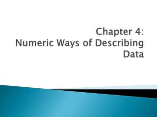 Chapter 4: Numeric Ways of Describing Data