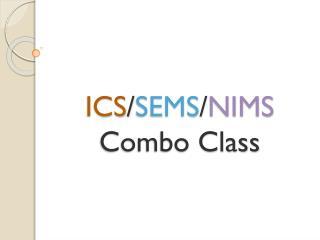 ICS / SEMS / NIMS Combo Class