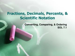 Fractions, Decimals,  Percents , & Scientific Notation
