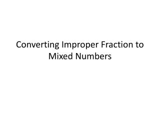 Converting Improper Fraction to Mixed Numbers