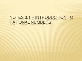 Notes 3.1 � Introduction to rational numbers