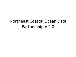 Northeast Coastal Ocean Data Partnership V 2.0