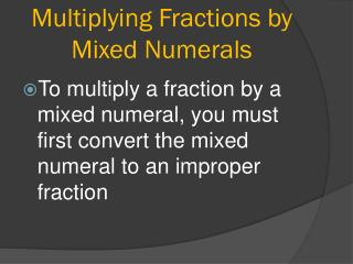 Multiplying Fractions by Mixed Numerals