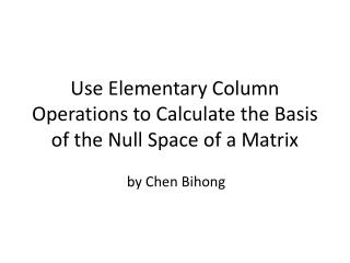 Use Elementary Column Operations to Calculate the Basis of the Null Space of a Matrix