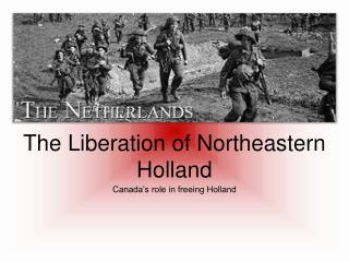 The Liberation of Northeastern Holland